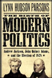 Birth Of Modern Politics by Lynn Hudson Parsons